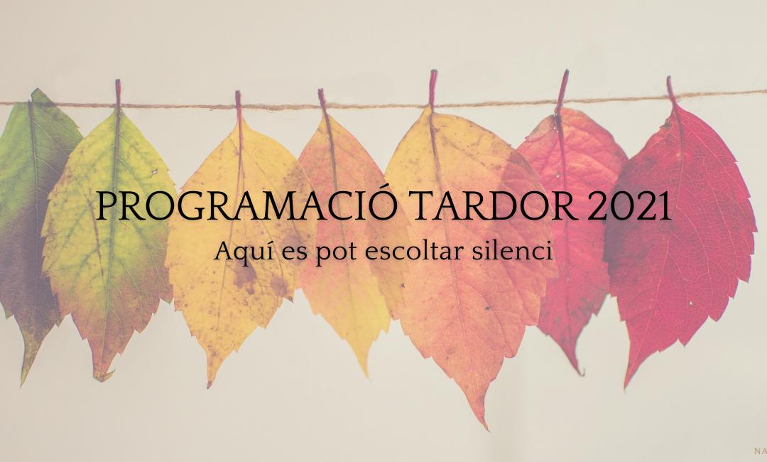 PROGRAMACIÓ TARDOR 2021
